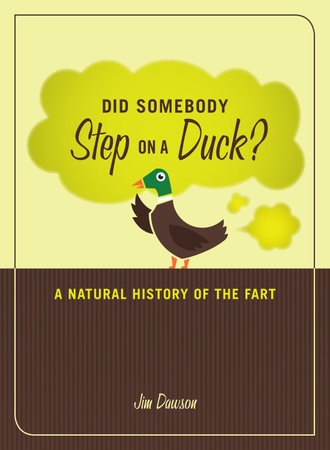 Did Somebody Step on a Duck? by Jim Dawson