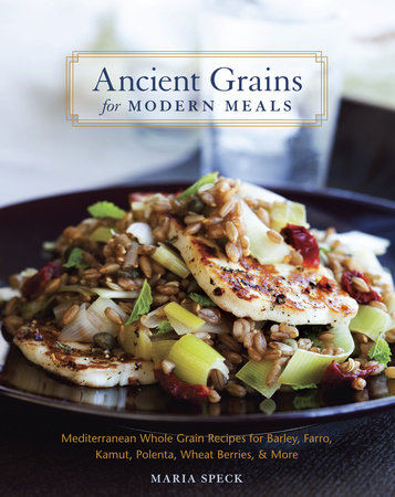 Ancient Grains for Modern Meals by