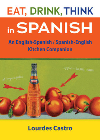 Eat, Drink, Think in Spanish by
