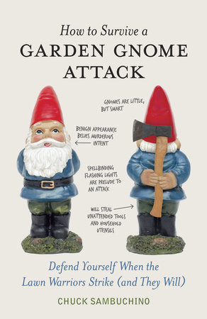 How to Survive a Garden Gnome Attack