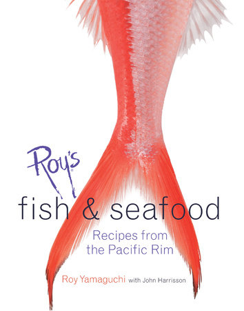 Roy's Fish and Seafood by Roy Yamaguchi and John Harrisson