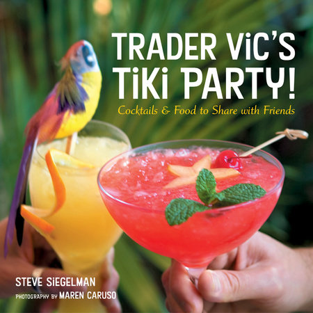 Trader Vic's Tiki Party! by Stephen Siegelman