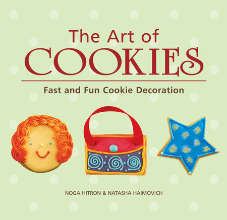The Art of Cookies by Noga Hitron and Natasha Haimovich