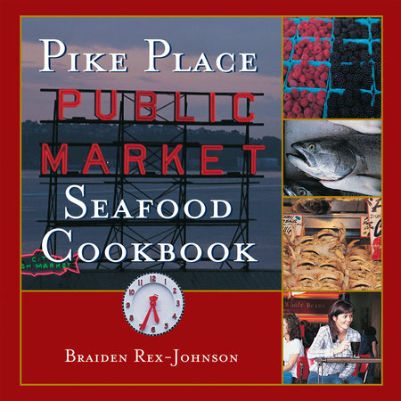 Pike Place Public Market Seafood Cookbook by