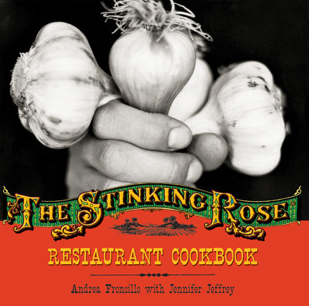 The Stinking Rose Restaurant Cookbook by