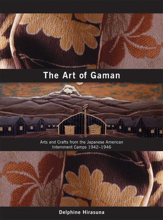 The Art of Gaman by Delphine Hirasuna