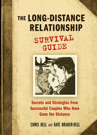 The Long-Distance Relationship Survival Guide by