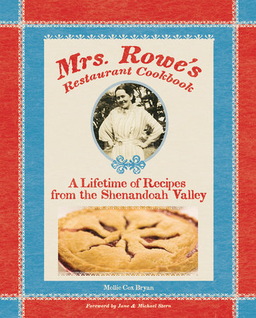 Mrs. Rowe's Restaurant Cookbook by Mollie Cox Bryan and Mrs Rowe's Family Restaurant