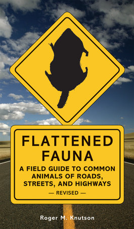 Flattened Fauna, Revised by Roger M. Knutson