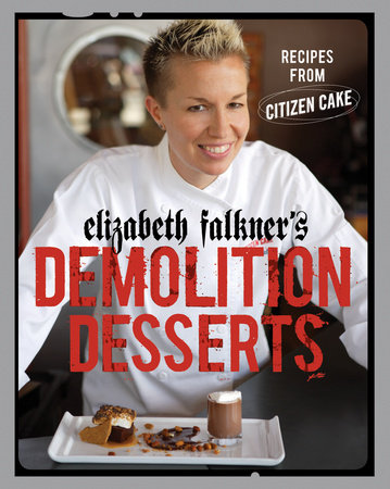 Elizabeth Falkner's Demolition Desserts by