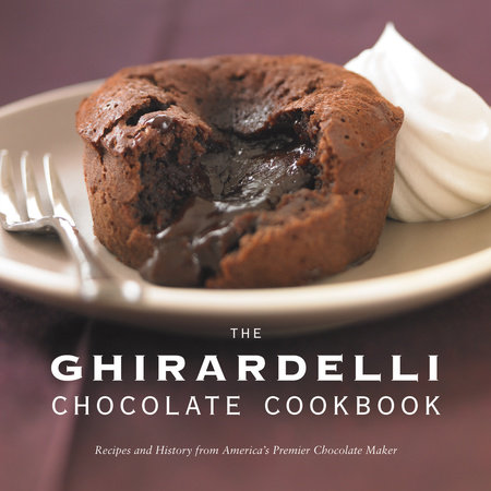 The Ghirardelli Chocolate Cookbook by