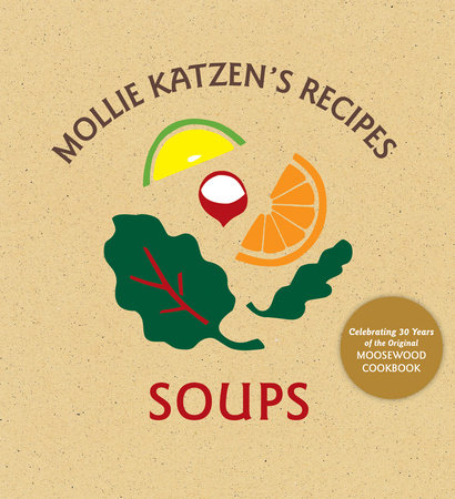Mollie Katzen's Recipes   Soups by