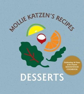 Desserts by Mollie Katzen