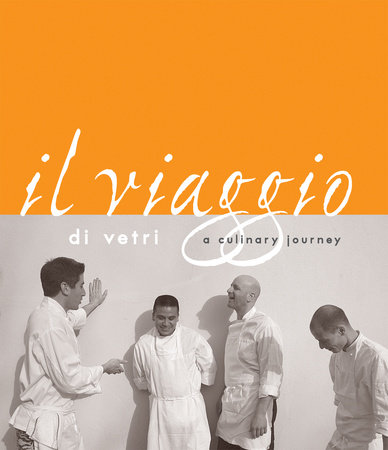 Il Viaggio Di Vetri by David Joachim and Marc Vetri