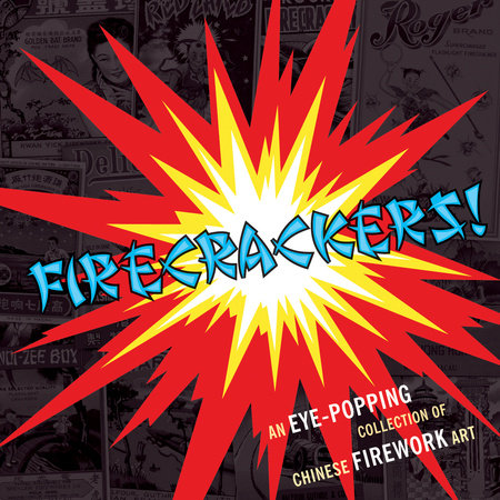Firecrackers! by Warren Dotz, Jack Mingo and George Moyer