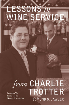 Lessons in Wine Service by Edmund O. Lawler and Ed Lawler