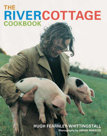 The River Cottage Cookbook by