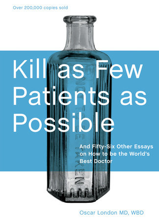 Kill As Few Patients As Possible by Oscar London