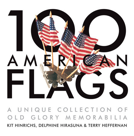 100 American Flags by Kit Hinrichs