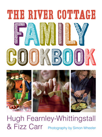The River Cottage Family Cookbook by