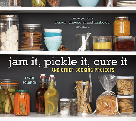 Jam It, Pickle It, Cure It by