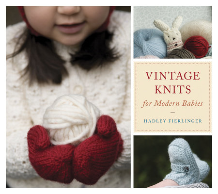 Vintage Knits for Modern Babies by
