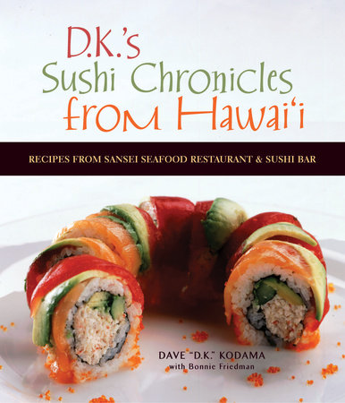 Sushi Chronicles from Hawaii by Dave Kodama and Bonnie Friedman
