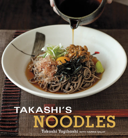 Takashi's Noodles by Harris Salat and Takashi Yagihashi