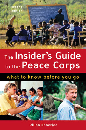 The Insider's Guide to the Peace Corps by Dillon Banerjee