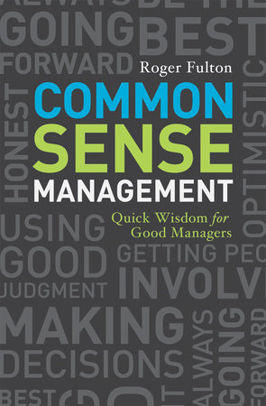 Common Sense Management by Roger Fulton