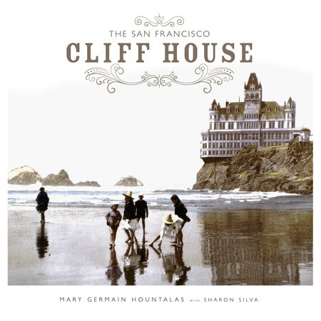 The San Francisco Cliff House by Mary Germain Hountalas and Sharon Silva