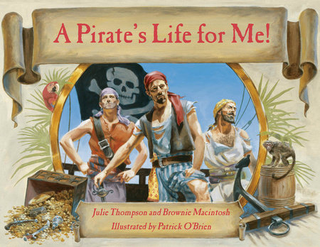 A Pirate's Life for Me with CD by Brownie Macintosh and Julie Thompson