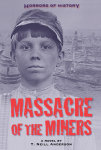 Horrors of History: Massacre of the Miners