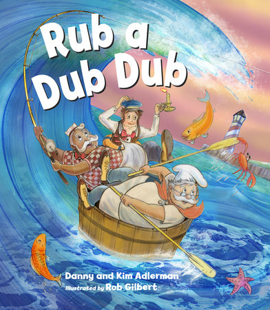 Rub A Dub Dub with CD by Kim Adlerman, Danny Adlerman and Rob Gilbert