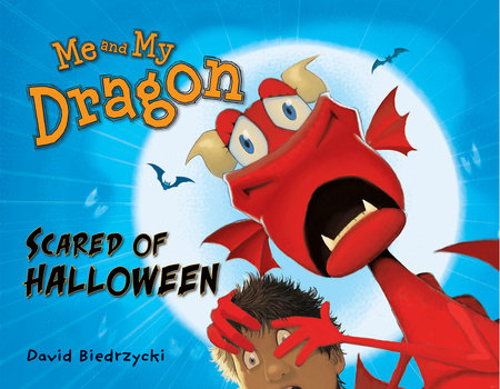 Me and My Dragon: Scared of Halloween by David Biedrzycki