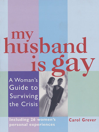 My Husband Is Gay by Carol Grever