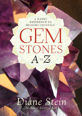 Gemstones A to Z by Diane Stein