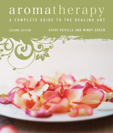 Aromatherapy by Mindy Green and Kathi Keville