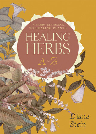Healing Herbs A to Z by