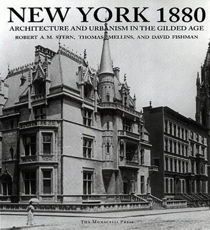 New York 1880 by Robert A.M. Stern, Thomas Mellins and David Fishman