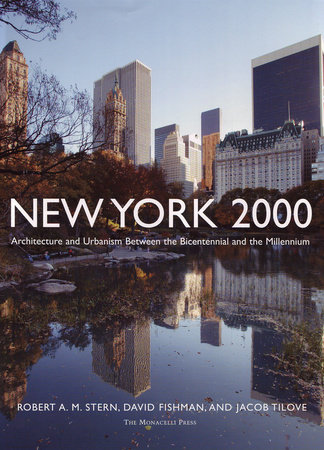New York 2000 by David Fishman, Robert A.M. Stern and Jacob Tilove
