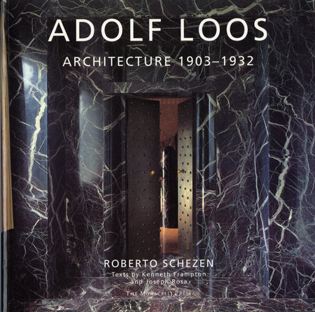 Adolf Loos by Roberto Schezen, Kenneth Frampton and Joseph Rosa