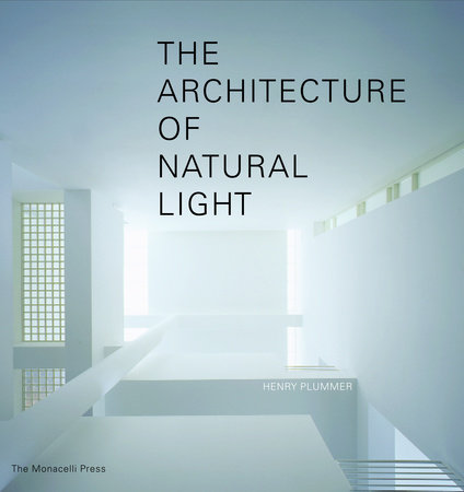 The Architecture of Natural Light by Henry Plummer