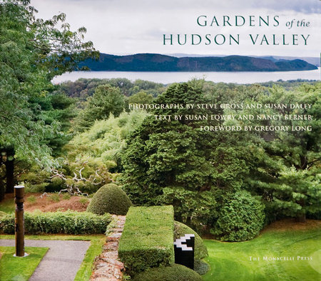 Gardens of the Hudson Valley by Steve Gross and Susan Daley