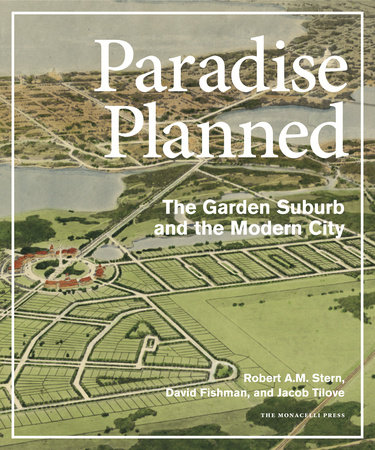 Paradise Planned by David Fishman, Robert A.M. Stern and Jacob Tilove