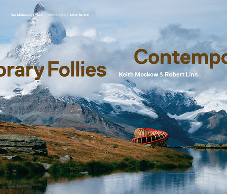 Contemporary Follies by Robert Linn and Keith Moskow