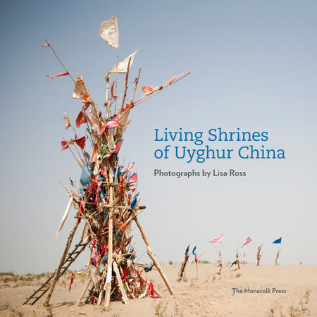 Living Shrines of Uyghur China by