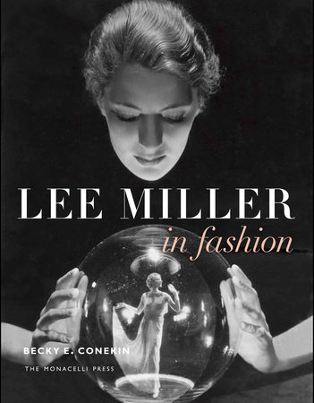 Lee Miller in Fashion by Becky E. Conekin