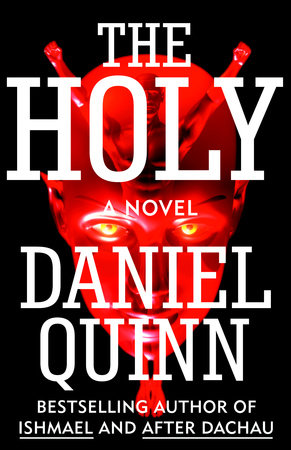 The Holy by Daniel Quinn