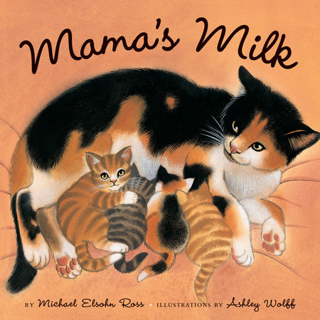Mama's Milk by Michael Elsohn Ross